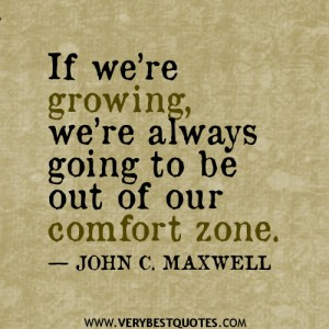 1971273789-If-we_E2_80_99re-growing-we_E2_80_99re-always-going-to-be-out-of-our-comfort-zone-quotes_