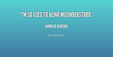 quote-Jamaica-Kincaid-im-so-used-to-being-misunderstood-190001